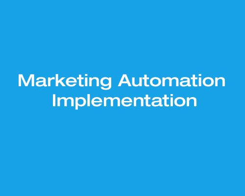 Implementation of Marketing Automation